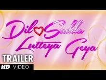 Trailer | Dil Sada Luteya Gya
