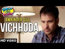 Vichhoda | Happy Go Lucky | Amrinder Gill