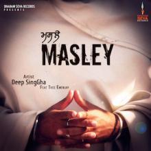 Deep Singha Feat Thee Emenjay - Masley